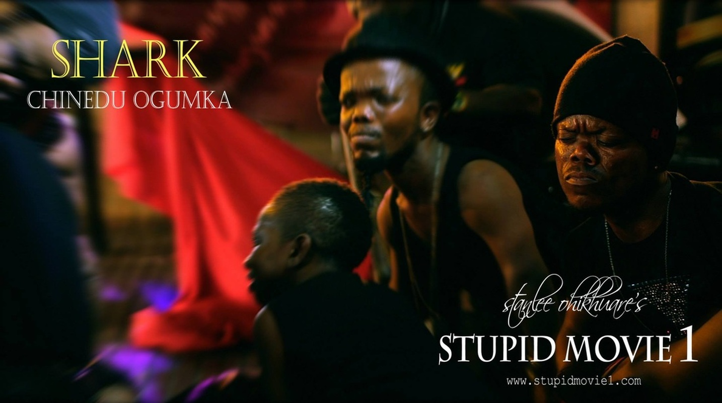 (STUPID MOVIE CAST) CHINEDU OGUMKA AS SHARK